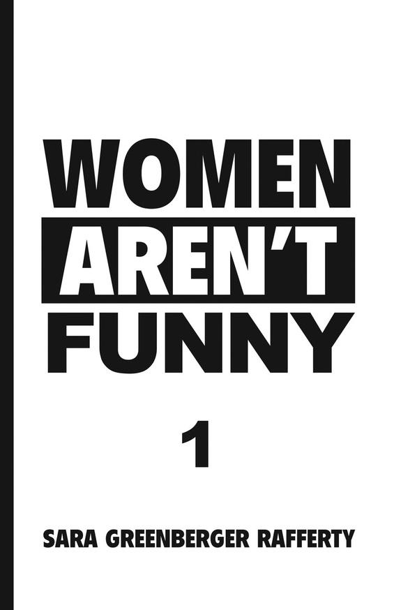 Women Aren't Funny Vol. 1