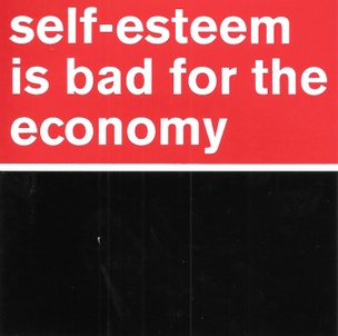 Self-Esteem Is Bad for the Economy Sticker