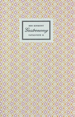 Gastronomy, Catalogue 11 : A Catalogue of Books and Manuscripts on Cookery, Rural and Domestic Economy, Health, Gardening, Perfume, and the History of Taste 1537-1945