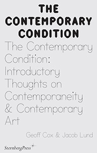 The Contemporary Condition : Introductory Thoughts on Contemporaneity & Contemporary Art