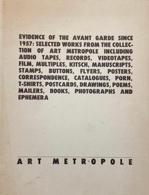 Evidence of the Avant Garde Since 1957:  Selected Works from the Collection of Art Metropole