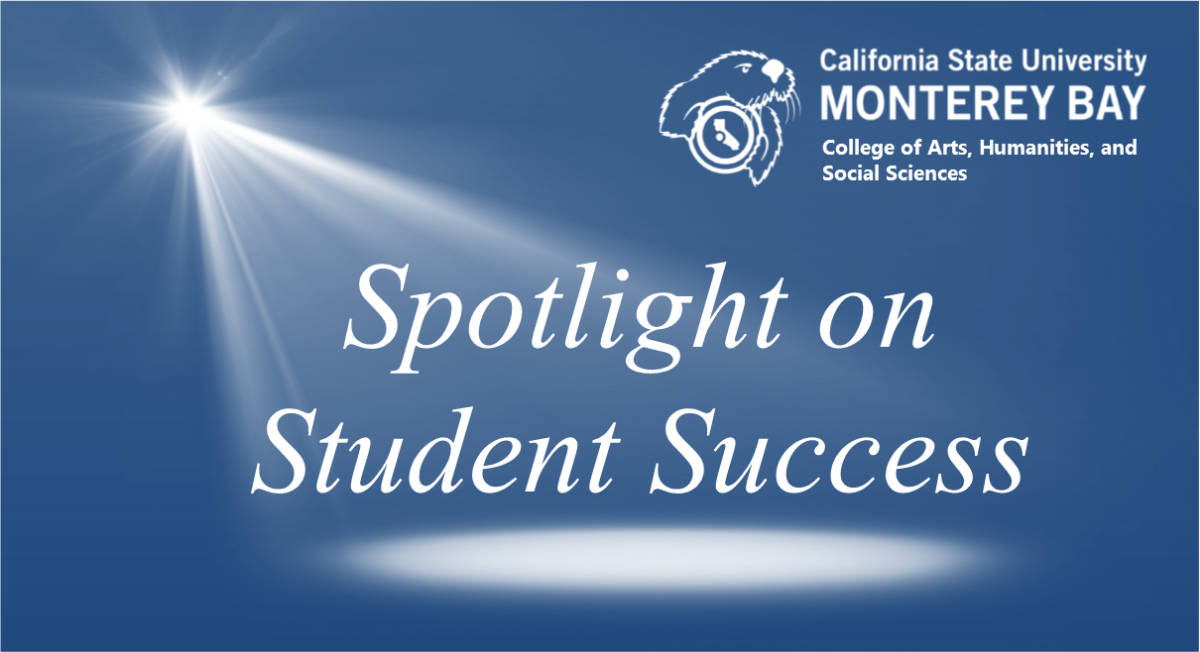 CAHSS Spotlight on Student Success: Monterey Bay Justice Project