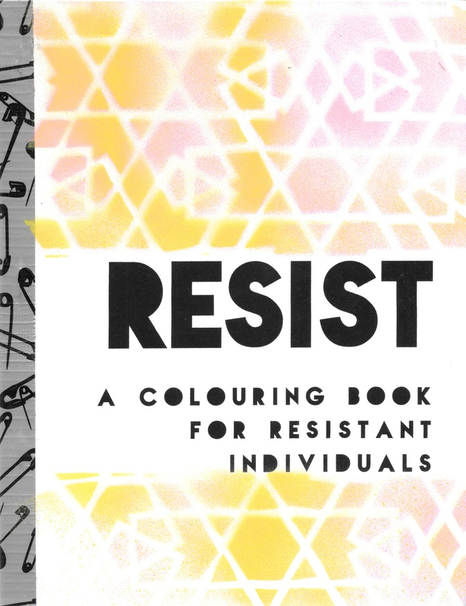 Resist: A Colouring Book for Resistant Individuals
