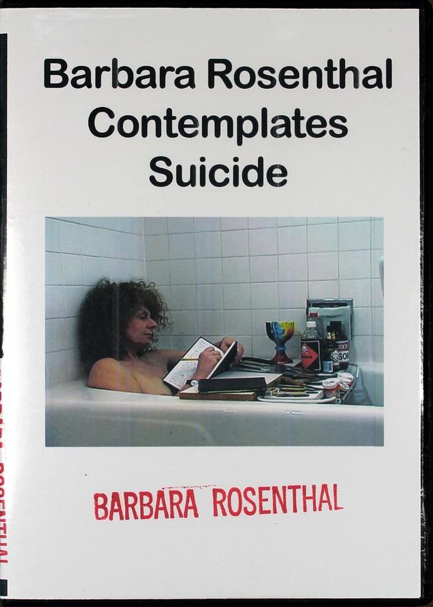 Barbara Rosenthal Contemplates Suicide