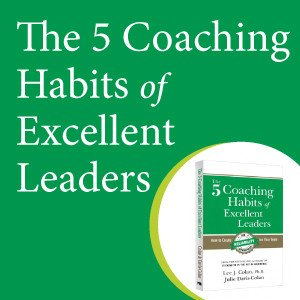 The 5 Coaching Habits of Excellent Leaders