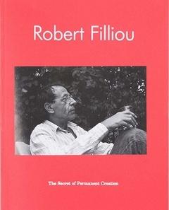 Robert Fillou: The Secret of Permanent Creation