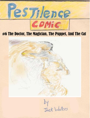 Pestilence Comic # 6: The Doctor, The Magician, The Puppet, And The Cat