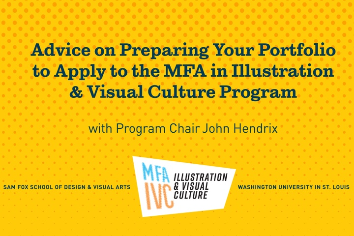 Video title slide: Advice on Preparing Your Portfolio for the MFA in Illustration & Visual Culture at Washington University with Program Chair John Hendrix