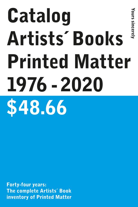 Catalog / Artists´ Books / Printed Matter / 1976 - 2020 / $48.66