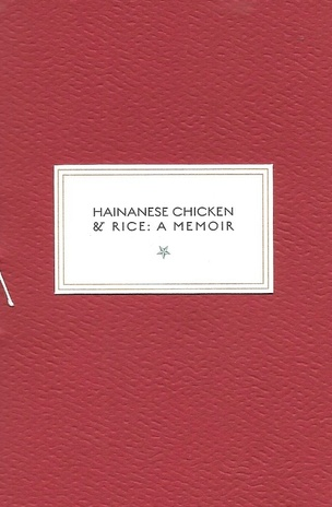 Hainanese Chicken & Rice: A Memoir