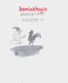 Kasper 11 (Komix & Tragix): Kasper's Rooster