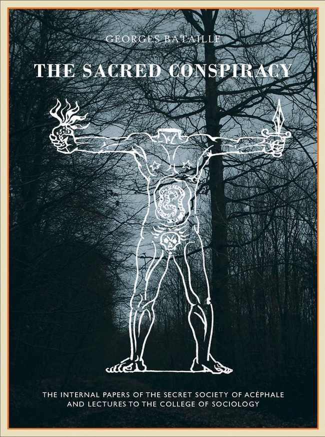 The Sacred Conspiracy The Internal Papers of the Secret Society of Acéphale and Lectures to the College of Sociology