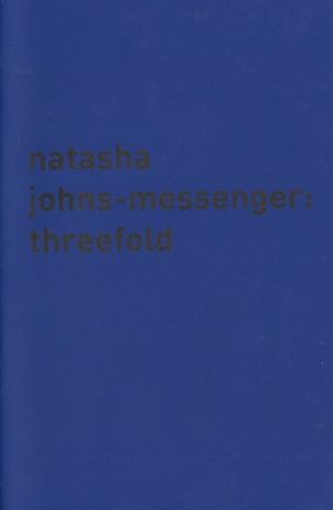 Natasha Johns-Messenger: Threefold