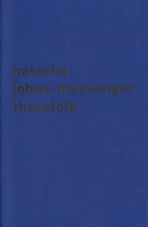 Natasha Johns-Messenger: Threefold