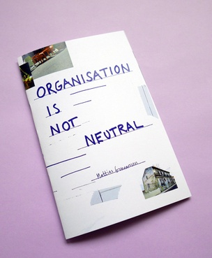 Organisation Is Not Neutral