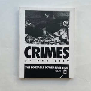The Portable Lower East Side: Crimes of the City