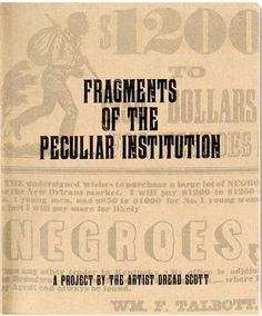 Fragments of the Peculiar Institution