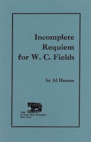 Incomplete Requiem for W.C. Fields