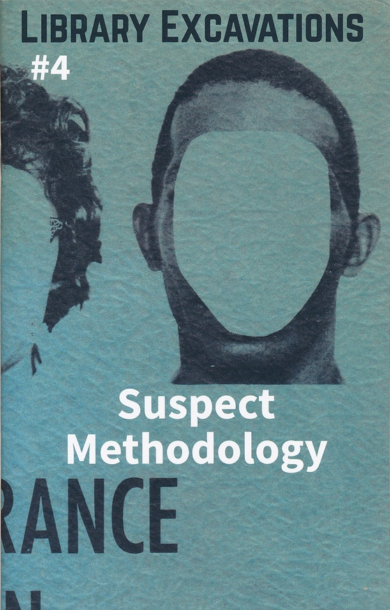 Library Excavations #4 : Suspect Methodology