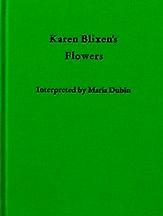 Karen Blixen's Flowers Interpreted by Maria Dubin