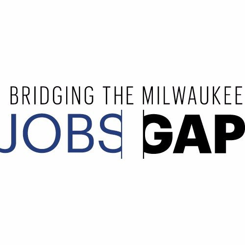 BRIDGING THE MILWAUKEE JOBS GAP FORUM