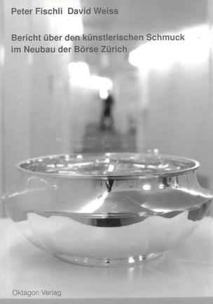 Bericht über den künstlerischen Schmuck im Neubau der Börse Zürich
