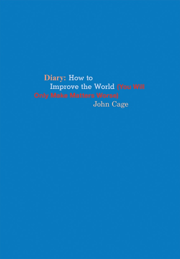 Diary: How to Improve the World (You Will Only Make Matters Worse)