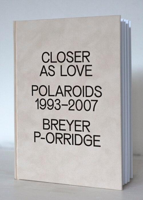 Closer as Love: Polaroids 1993 - 2007