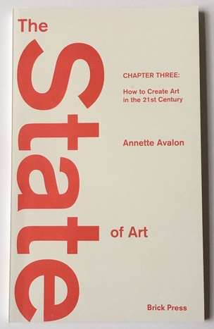 The State of Art Chapter Three: How to Create Art in the 21st Century
