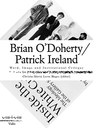 Brian O'Doherty / Patrick Ireland: Word, Image, and Institutional Critique