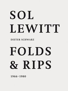 Sol LeWitt: Folds and Rips 1966–1980