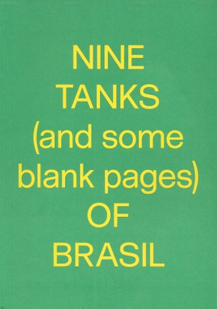 Nine Tanks (and some blank pages) of Brasil