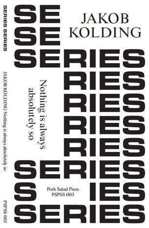 Series Series : Jakob Kolding : Nothing Is Always Absolutely So