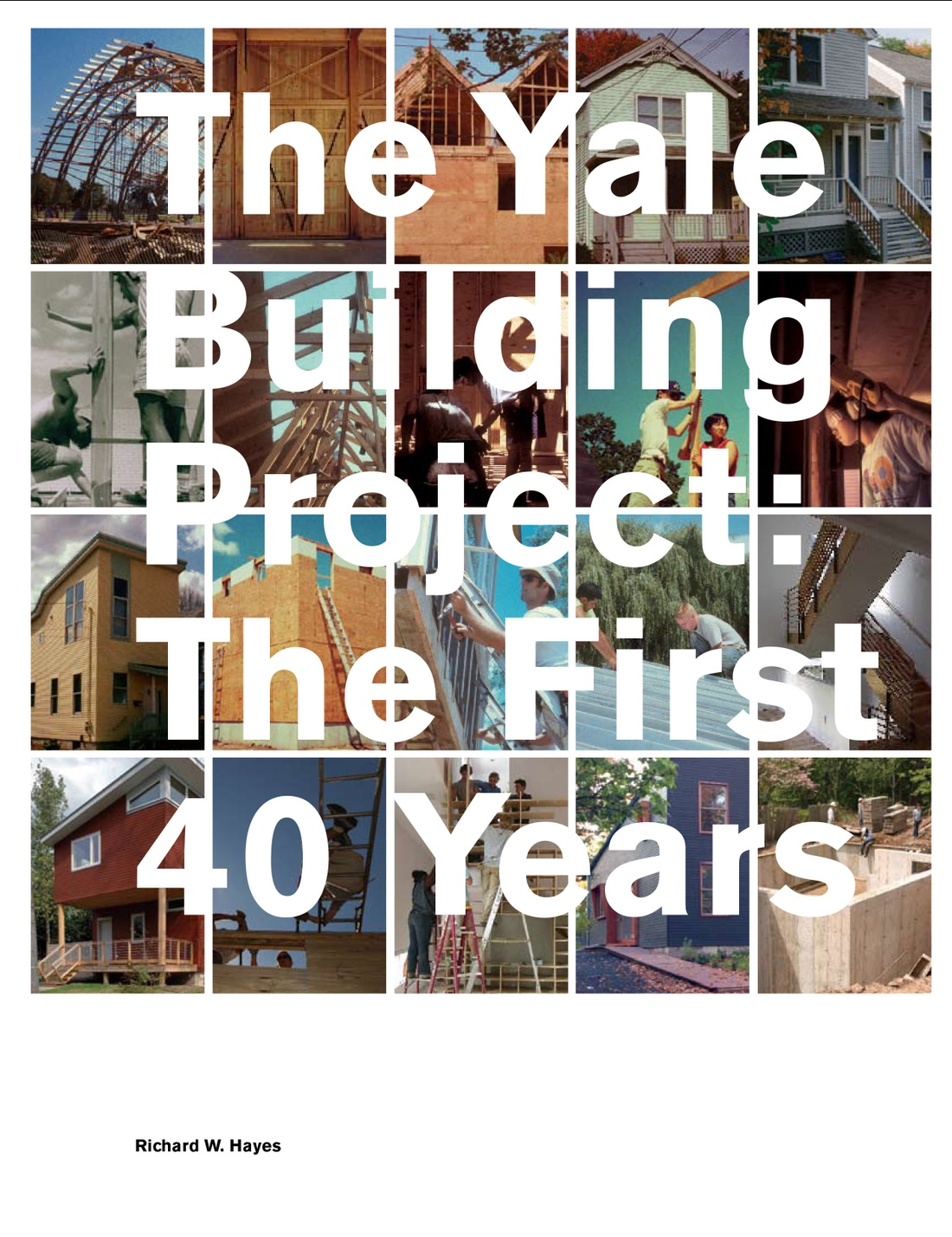 Cover of The Yale Building Project: The First 40 Years