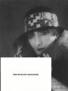 Martha Wilson Sourcebook : 40 Years of Reconsidering Performance, Feminism, Alternative Spaces