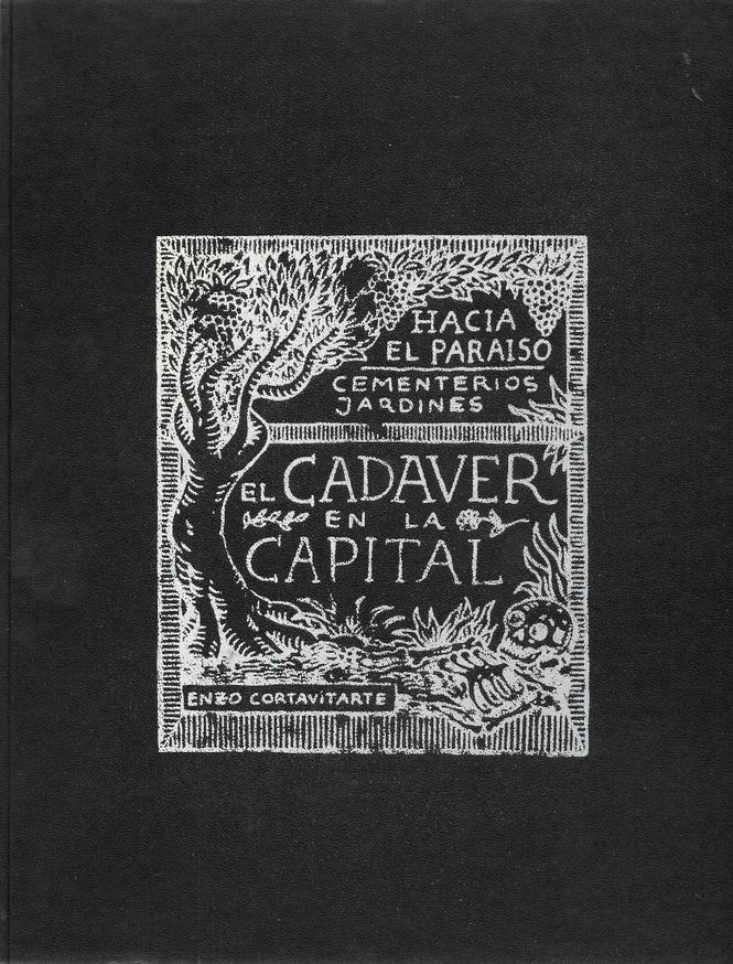Hacia el paraíso. Cementerio y jardines / El cadaver en la capital