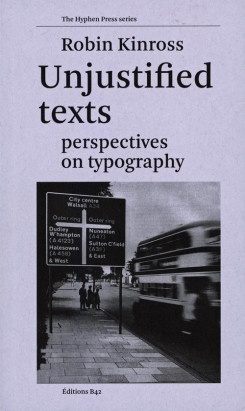 Unjustified Texts, Perspectives On Typography