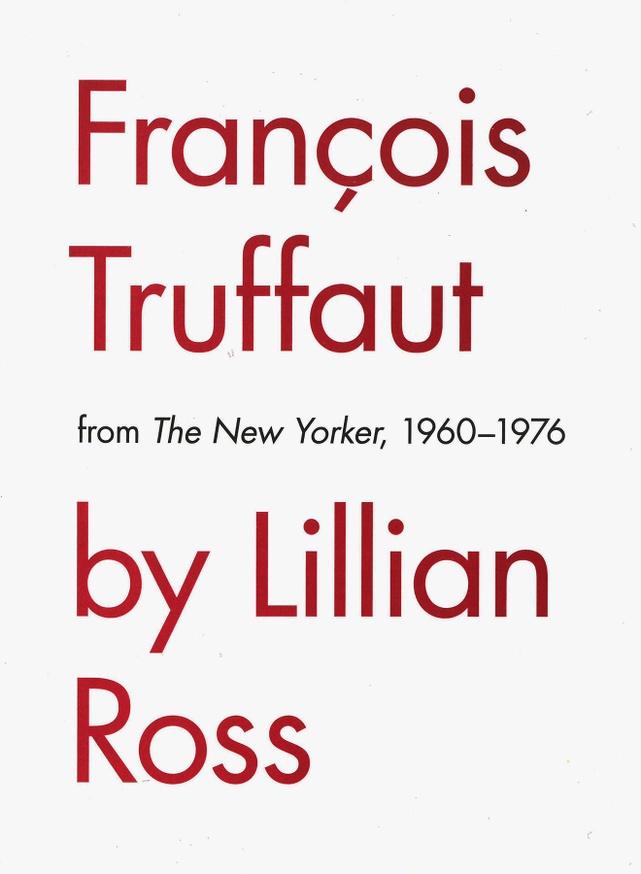 Francois Truffaut by Lillian Ross