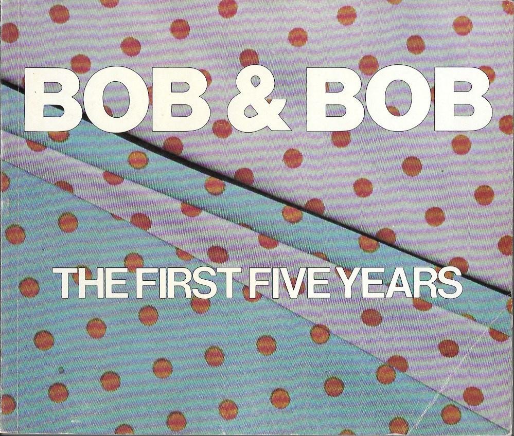 Bob & Bob: The First Five Years [A Linda Montano Chicken Book]
