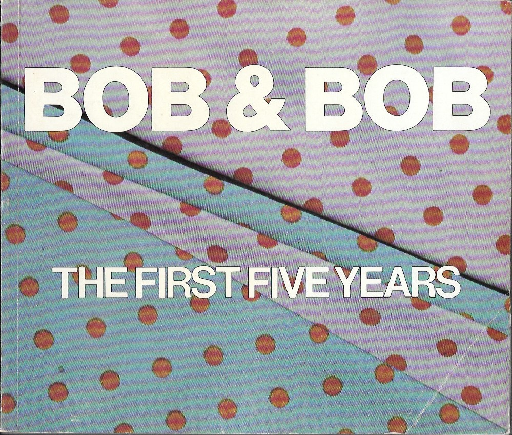 Bob & Bob: The First Five Years [A Linda Montano Chicken Book]