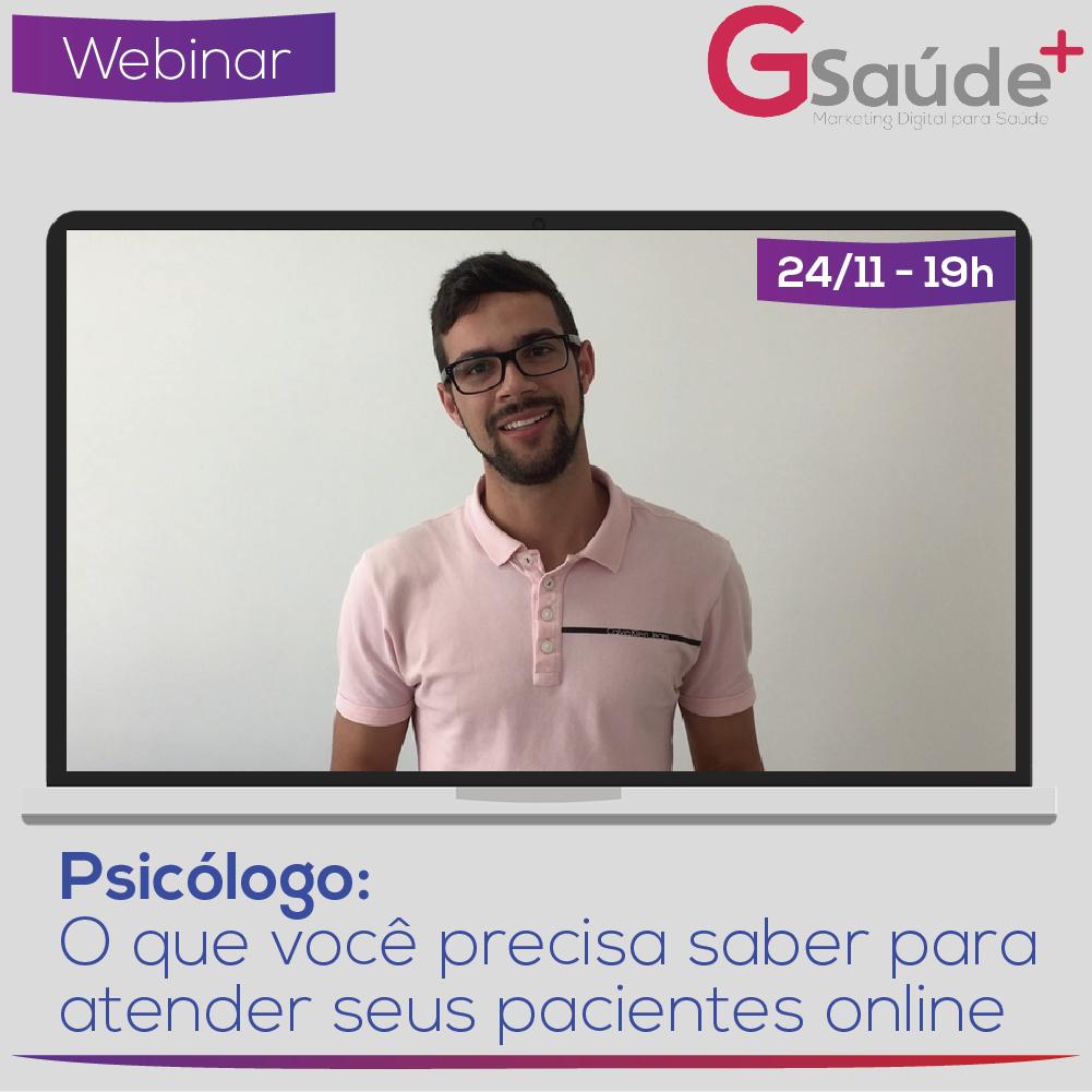 WEBINAR: Psicólogo o Que Você Precisa Saber para Atender Seus Pacientes Online